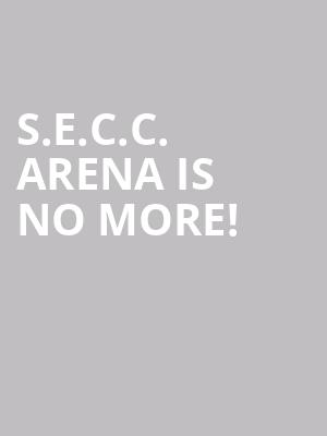 S.E.C.C. Arena is no more